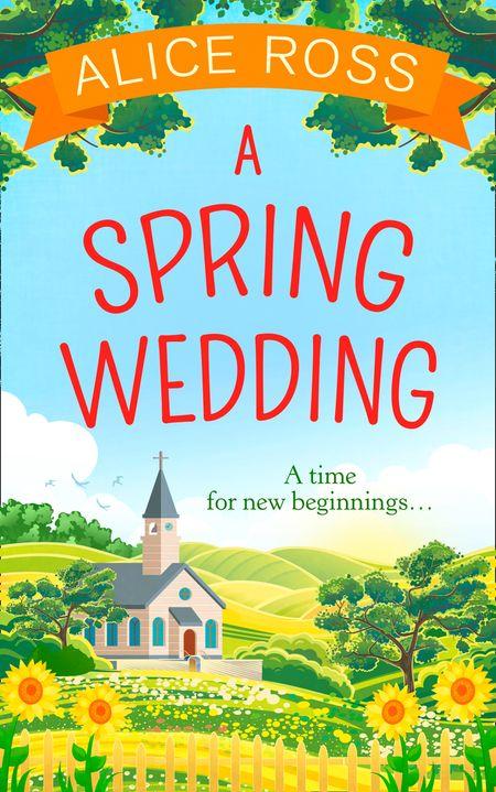 A Spring Wedding (Countryside Dreams, Book 1) - Alice Ross