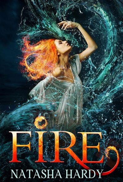 Fire: The Mermaid Legacy Book Two - Natasha Hardy