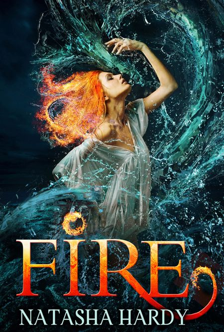 Fire: The Mermaid Legacy Book Two - Natasha Hardy