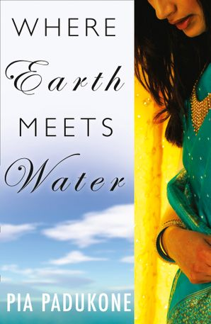 Where Earth Meets Water eBook First edition by Pia Padukone