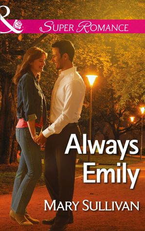 Always Emily (Mills & Boon Superromance) eBook First edition by Mary Sullivan