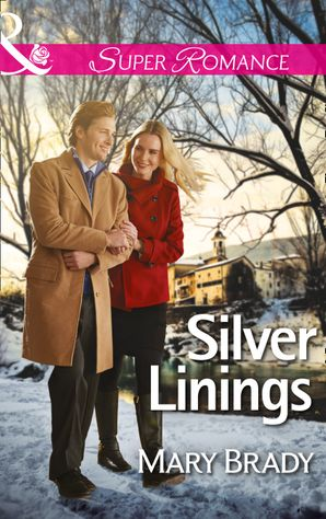 Silver Linings (Mills & Boon Superromance) (The Legend of Bailey's Cove, Book 2) eBook First edition by Mary Brady