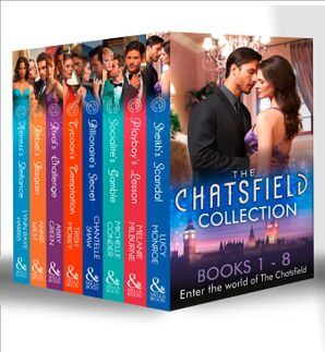 the-chatsfield-collection-books-1-8-sheikhs-scandal-playboys-lesson-socialites-gamble-billionaires-secret-tycoons-temptation-rivals-challenge-rebels-bargain-heiresss-defiance-mills-and-boon-e-book-collections