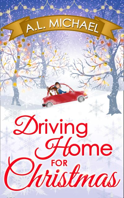 Driving Home For Christmas - A. L. Michael