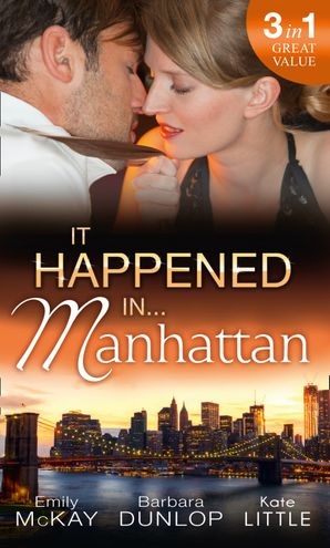 it-happened-in-manhattan-affair-with-the-rebel-heiress-the-billionaires-bidding-tall-dark-and-cranky-mills-and-boon-m-and-b