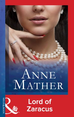 Lord Of Zaracus (Mills & Boon Modern) by Anne Mather - eBook