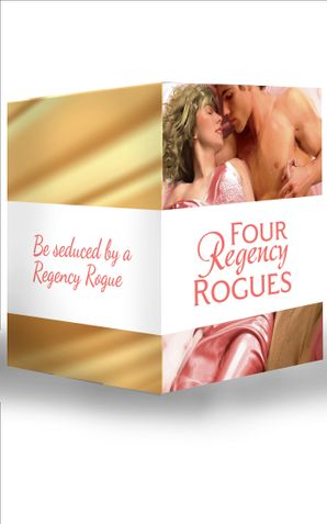 Four Regency Rogues: The Earl and the Hoyden / The Captain's Forbidden Miss / Miss Winbolt and the Fortune Hunter / Captain Fawley's Innocent Bride (Mills & Boon e-Book Collections) eBook ePub First edition by Mary Nichols