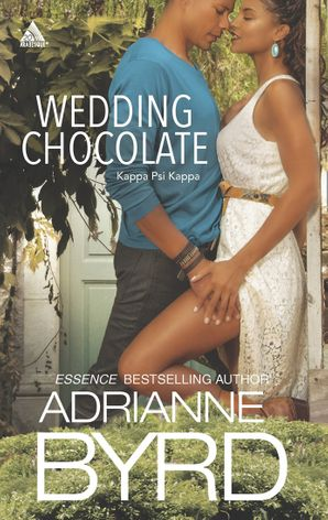 Wedding Chocolate: Two Grooms and a Wedding (Kappa Psi Kappa, Book 1) / Sinful Chocolate (Kappa Psi Kappa, Book 2) (Mills & Boon Kimani Arabesque) eBook First edition by Adrianne Byrd