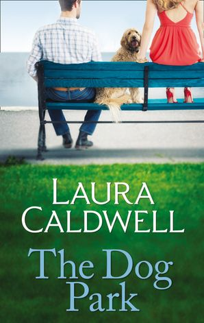 The Dog Park eBook First edition by Laura Caldwell