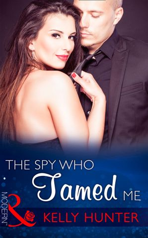 The Spy Who Tamed Me (Mills & Boon Modern) (Sydney's Most Eligible..., Book 4)