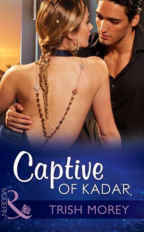 captive-of-kadar-mills-and-boon-modern-desert-brothers-book-3