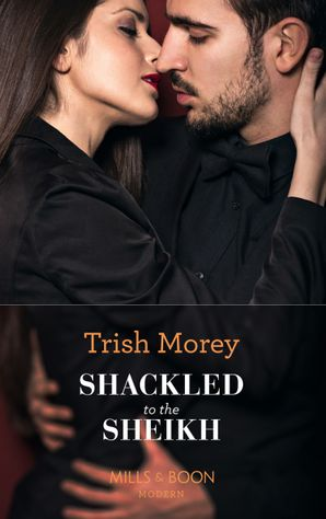 shackled-to-the-sheikh-mills-and-boon-modern-desert-brothers-book-4