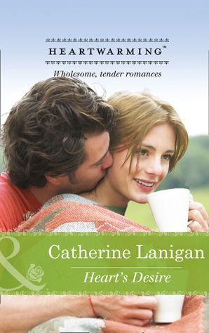 Heart's Desire (Mills & Boon Heartwarming) (Shores of Indian Lake, Book 2) eBook Second edition by Catherine Lanigan