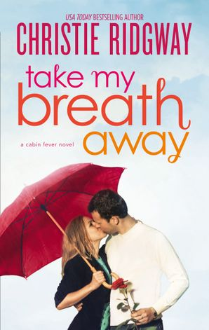 Take My Breath Away eBook First edition by Christie Ridgway