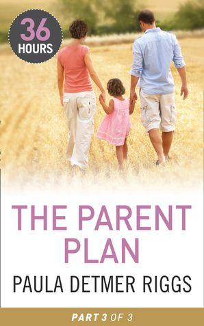 The Parent Plan Part 3