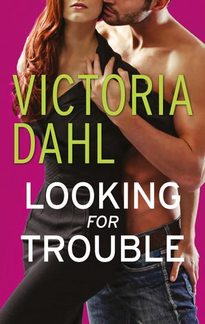Looking for Trouble eBook First edition by Victoria Dahl