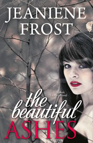 The Beautiful Ashes eBook First edition by Jeaniene Frost