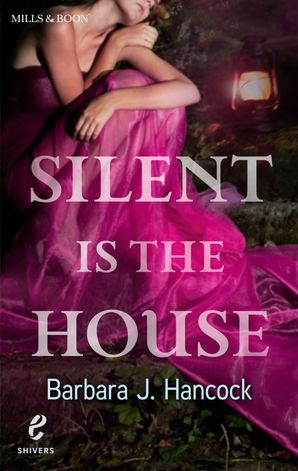Silent Is the House (Shivers, Book 2) eBook First edition by Barbara J. Hancock