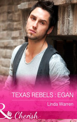 Texas Rebels: Egan (Mills & Boon Cherish) (Texas Rebels, Book 1) eBook First edition by Linda Warren
