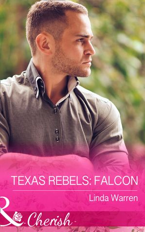 Texas Rebels: Falcon (Mills & Boon Cherish) (Texas Rebels, Book 2) eBook First edition by Linda Warren