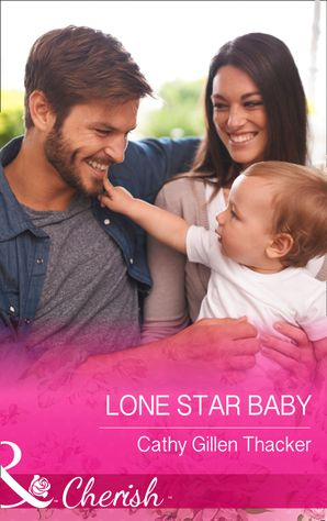 Lone Star Baby (Mills & Boon Cherish) (McCabe Multiples, Book 5) eBook First edition by Cathy Gillen Thacker