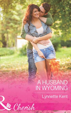 A Husband In Wyoming (Mills & Boon Cherish) (The Marshall Brothers, Book 2)