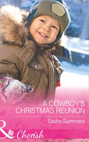 A Cowboy's Christmas Reunion (Mills & Boon Cherish) (The Boones of Texas, Book 1) eBook  by Sasha Summers