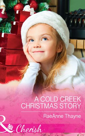 a-cold-creek-christmas-story-mills-and-boon-cherish