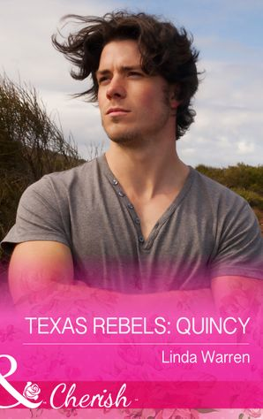 Texas Rebels: Quincy (Mills & Boon Cherish) (Texas Rebels, Book 3) eBook  by Linda Warren
