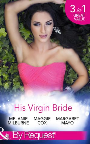 his-virgin-bride-the-fiorenza-forced-marriage-bought-for-his-convenience-or-pleasure-a-night-with-consequences-mills-and-boon-by-request