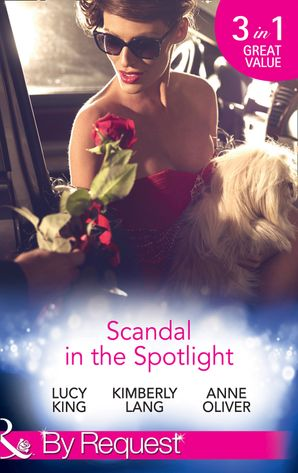 Scandal In The Spotlight: The Couple Behind the Headlines / Redemption of a Hollywood Starlet / The Price of Fame (Mills & Boon By Request) eBook  by Lucy King