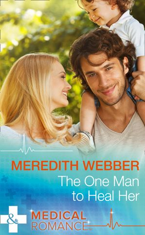 The One Man to Heal Her eBook First edition by Meredith Webber