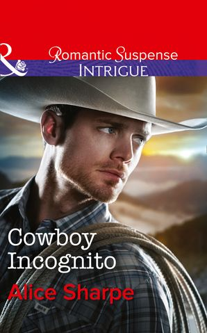 cowboy-incognito-mills-and-boon-intrigue-the-brothers-of-hastings-ridge-ranch-book-1