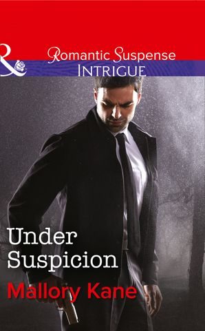 Under Suspicion (Mills & Boon Intrigue) (Bayou Bonne Chance, Book 1) eBook First edition by