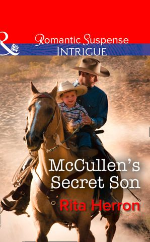 mccullens-secret-son-mills-and-boon-intrigue-the-heroes-of-horseshoe-creek-book-2