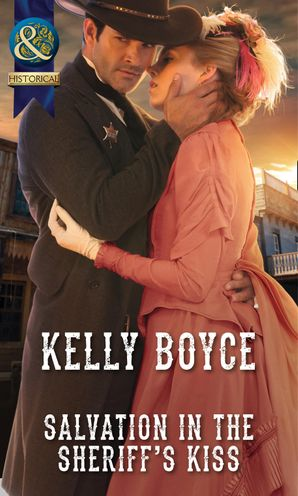 Salvation in the Sheriff's Kiss (Mills & Boon Historical)
