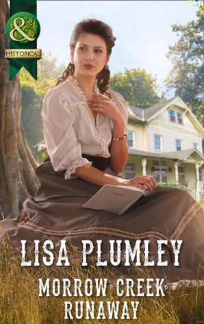 Morrow Creek Runaway (Mills & Boon Historical)