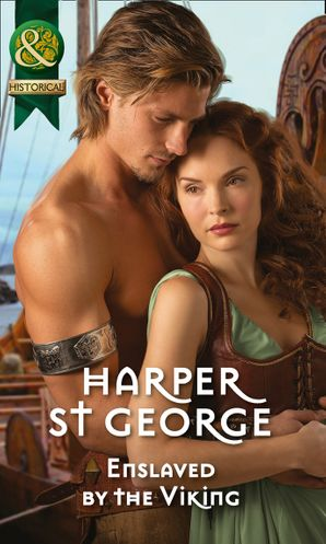 Enslaved by the Viking (Mills & Boon Historical) (Viking Warriors, Book 1) eBook First edition by Harper St. George