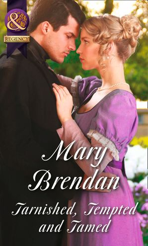 Tarnished, Tempted and Tamed (Mills & Boon Historical) eBook First edition by Mary Brendan