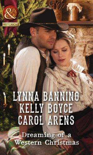 Dreaming Of A Western Christmas: His Christmas Belle / The Cowboy of Christmas Past / Snowbound with the Cowboy (Mills & Boon Historical) eBook  by Lynna Banning