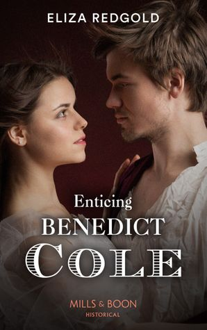 Enticing Benedict Cole (Mills & Boon Historical) eBook  by Eliza Redgold