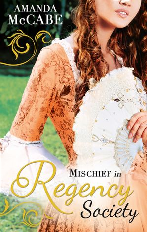 Mischief in Regency Society: To Catch a Rogue (The Chase Muses, Book 1) / To Deceive a Duke (The Chase Muses, Book 2) (Mills & Boon M&B) eBook First edition by Amanda McCabe