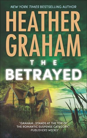 The Betrayed (Krewe of Hunters, Book 14) eBook First edition by Heather Graham