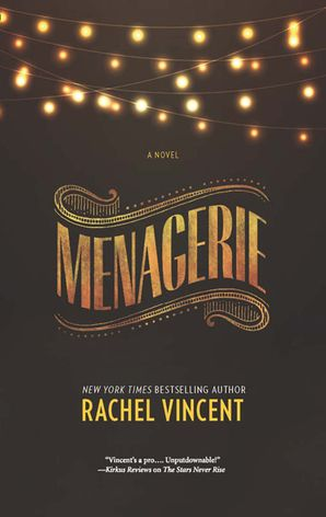 Menagerie (The Menagerie Series, Book 1) eBook First edition by Rachel Vincent