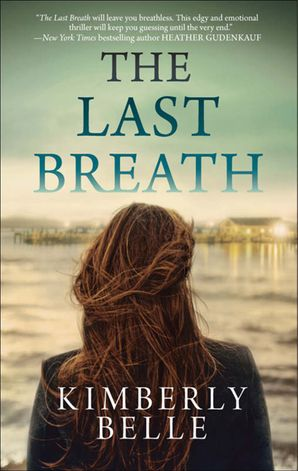 The Last Breath eBook First edition by Kimberly Belle