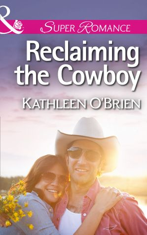 Reclaiming the Cowboy (Mills & Boon Superromance) (The Sisters of Bell River Ranch, Book 5)