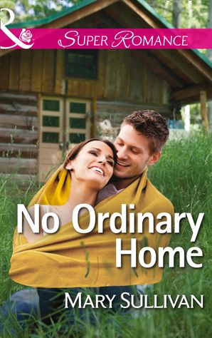No Ordinary Home (Mills & Boon Superromance) eBook First edition by Mary Sullivan