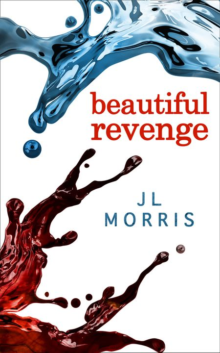 Beautiful Revenge (Selfish Beings, Book 2) - J L Morris