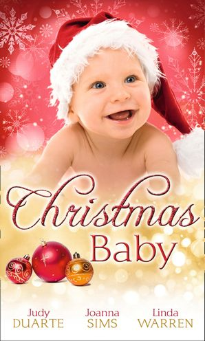 Christmas Baby: A Baby Under the Tree / A Baby For Christmas / Her Christmas Hero (Mills & Boon M&B) eBook First edition by Judy Duarte