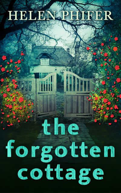 The Forgotten Cottage (The Annie Graham crime series, Book 3) - Helen Phifer